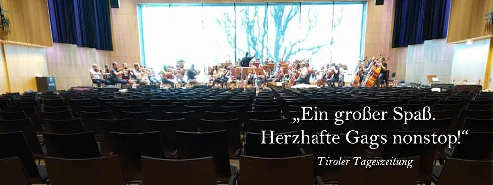 """""""Ein großer Spaß,. Herzhafte Gags nonstop!"""", Tiroler Tageszeitung"""