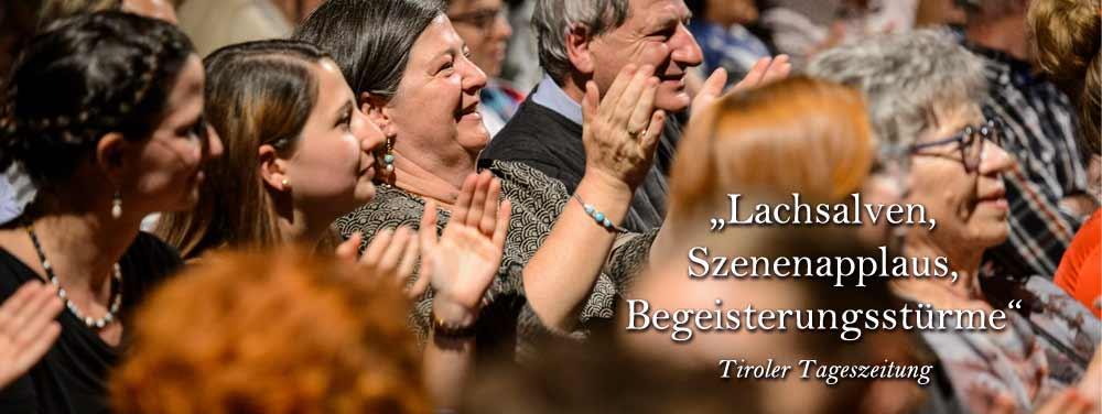 """""""Lachsalven, SZenenapplaus, Begeisterungsstürme"""", Tiroler Tageszeitung"""