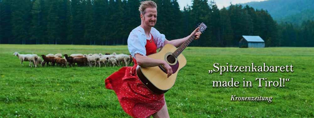 """""""Spitzenkabarett made in Tirol"""", Kronenzeitung"""
